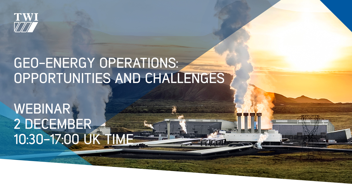 """Webinar """"Geo-energy operations: opportunities and challenges"""" by TWI"""