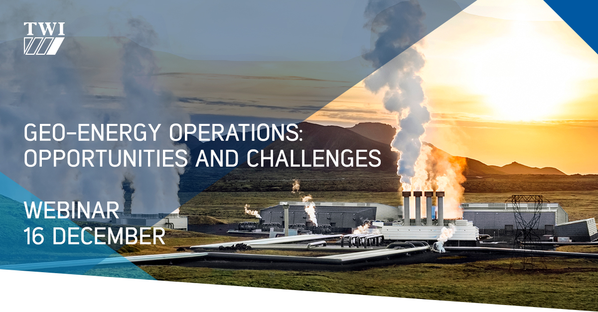 "Webinar ""Geo-energy operations: opportunities and challenges"" by TWI"